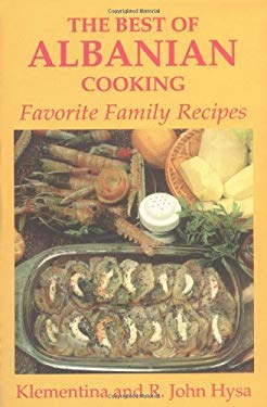 Best of Albanian Cooking: Favorite Family Recipes 9780781806091