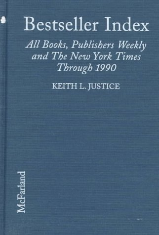 Bestseller Index: All Books, by Author, on the Lists of Publishers Weekly and the New York Times Through 1990 9780786404223