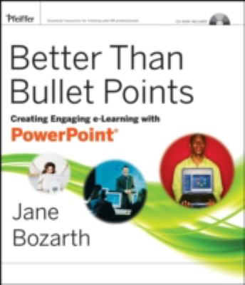 Better Than Bullet Points: Creating Engaging E-Learning with PowerPoint [With CDROM] 9780787992453