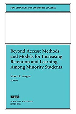 Beyond Access: Methods and Models for Increasing Retention and Learning Success Among Minority Students: New Directions for Community Colleges 9780787954291