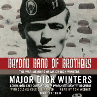 Beyond Band of Brothers: The War Memoirs of Major Dick Winters 9780786175208