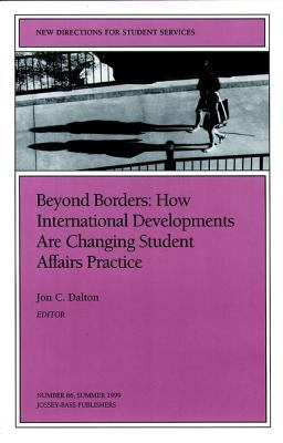 Beyond Borders: How International Developments Are Changing Student Affairs Practice: New Directions for Student Services 9780787948689