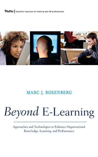 Beyond E-Learning: Approaches and Technologies to Enhance Organizational Knowledge, Learning, and Performance 9780787977573