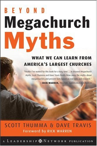 Beyond Megachurch Myths: What We Can Learn from America's Largest Churches 9780787994679