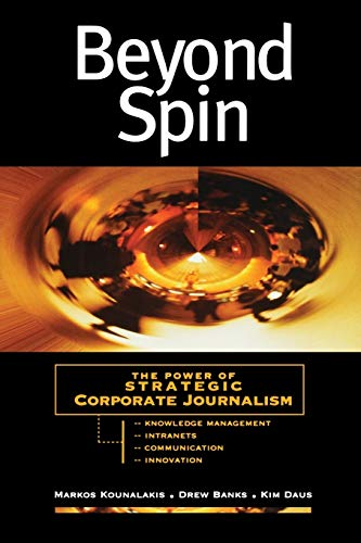 Beyond Spin: The Power of Strategic Corporate Journalism 9780787945503