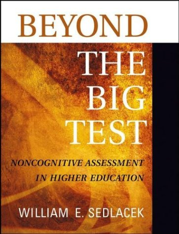 Beyond the Big Test: Noncognitive Assessment in Higher Education 9780787960209