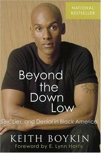 Beyond the Down Low: Sex, Lies, and Denial in Black America 9780786717040