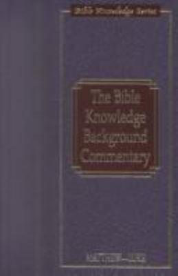 Bible Knowledge Background Commentary: John, Hebrews-Revelation