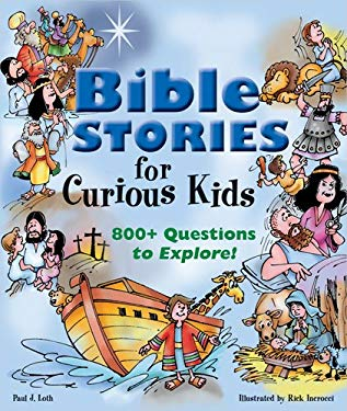 Bible Stories for Curious Kids: 800+ Questions to Explore! 9780784721278