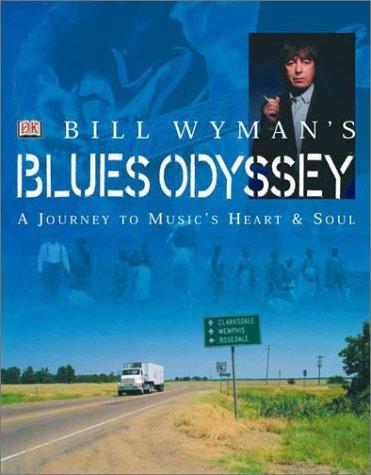 Bill Wyman's Blues Odyssey 9780789480460