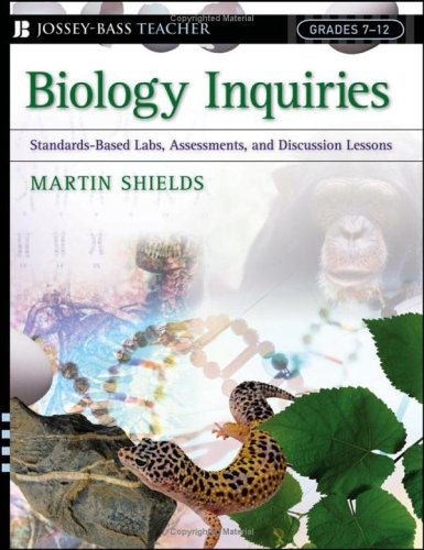 Biology Inquiries: Standards-Based Labs, Assessments, and Discussion Lessons; Grades 7-12 9780787976521