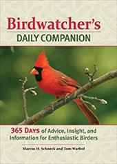 Birdwatcher's Daily Companion: 365 Days of Advice, Insight, and Information for Enthusiastic Birders 17467714