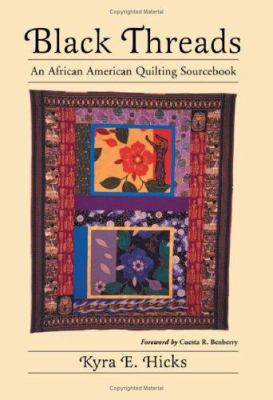 Black Threads: An African American Quilting Sourcebook 9780786413744