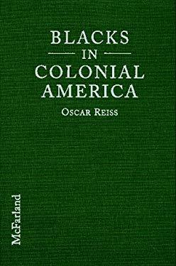 Blacks in Colonial America 9780786403394