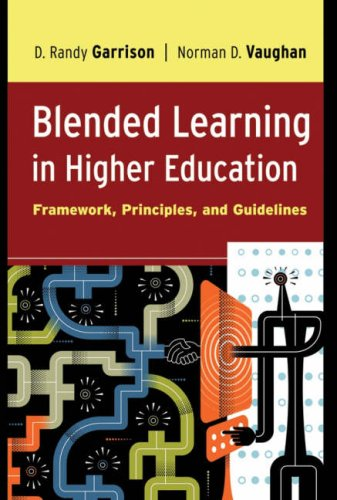 Blended Learning in Higher Education: Framework, Principles, and Guidelines 9780787987701