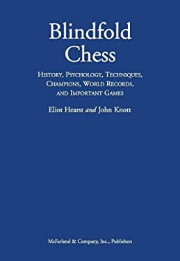 Blindfold Chess: History, Psychology, Techniques, Champions, World Records, and Important Games 9780786434442