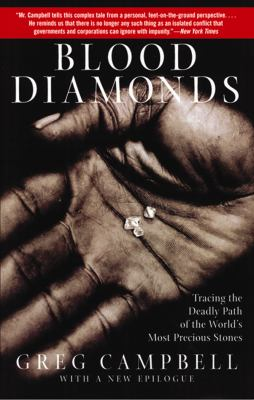 Blood Diamonds: Tracing the Deadly Path of the Worlds Most Precious Stones 9780786149544