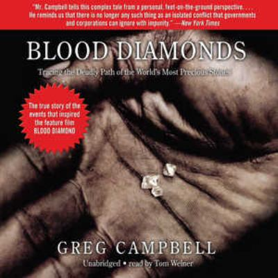 Blood Diamonds: Tracing the Deadly Path of the Worlds Most Precious Stones 9780786158393