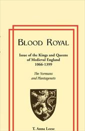 Blood Royal: Issue of the Kings and Queens of Medieval 1066-1399: The Normans and Plantagenets 3125132