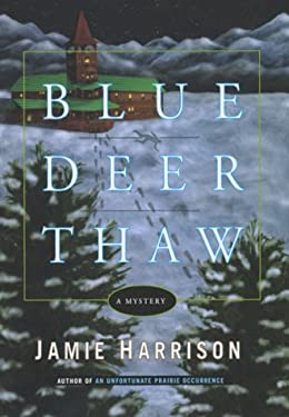 Blue Deer Thaw: A Mystery 9780786864225