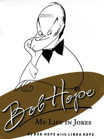 Bob Hope: My Life in Jokes 9780786257935
