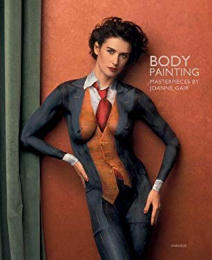 Body Painting: Masterpieces by Joanne Gair 9780789320476