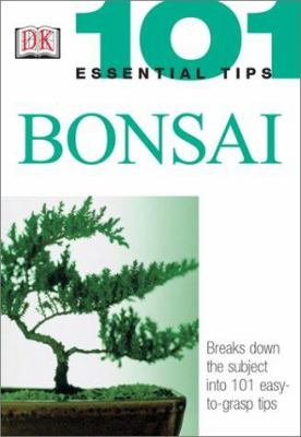 101 Essential Tips: Bonsai 9780789496874