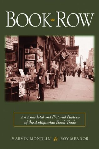 Book Row: An Anecdotal and Pictorial History of the Antiquarian Book Trade 9780786713059