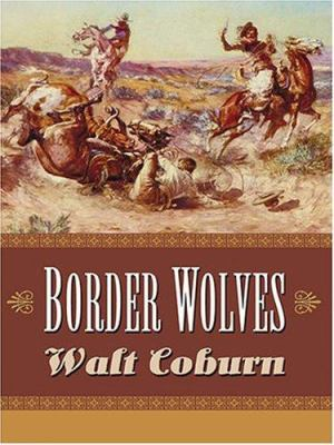 Border Wolves: A Western Triology 9780786269174