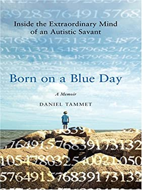 Born on a Blue Day: Inside the Extraordinary Mind of an Autistic Savant 9780786295616