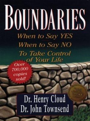 Boundaries: When to Say Yes When to Say No to Take Control of Your Life 9780786257591
