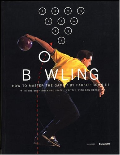Bowling: How to Master the Game 9780789304940