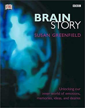Brain Story: Unlocking Your Inner World of Emotions, Memories, and Desires 9780789478399