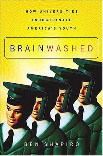 Brainwashed: How Universities Indoctrinate America's Youth 9780785261483