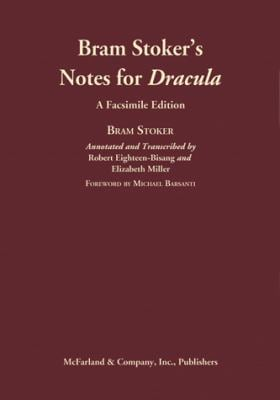 Bram Stoker's Notes for Dracula: A Facsimile Edition 9780786434107