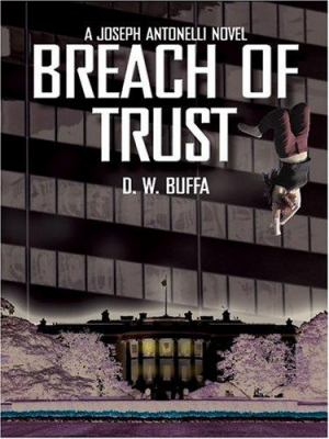 Breach of Trust: A Joseph Antonelli Novel 9780786267026