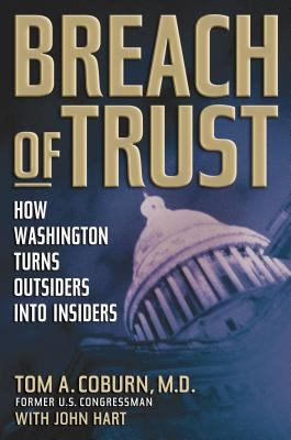 Breach of Trust: How Washington Turns Outsiders Into Insiders 9780785262206