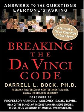 Breaking the Da Vinci Code: Answers to the Questions Everyone's Asking 9780786269679