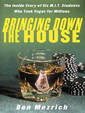 Bringing Down the House: The Inside Story of Six MIT Students Who Took Vegas for Millions 9780786252572