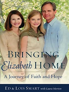 Bringing Elizabeth Home: A Journey of Faith and Hope 9780786262397
