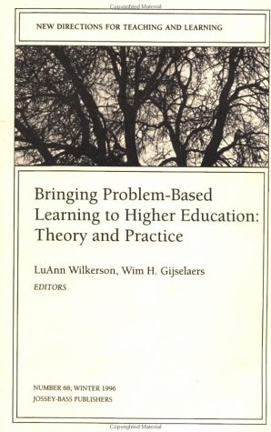 Bringing Problem-Based Learning to Higher Education: Theory and Practice: New Directions for Teaching and Learning 9780787999346