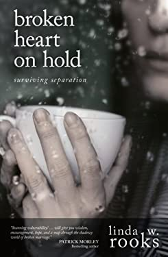 Broken Heart on Hold: Surviving Seperation 9780781444392