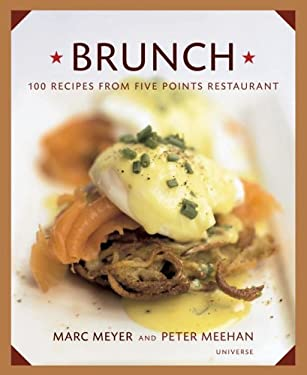 Brunch: 100 Recipes from Five Points Restaurant 9780789313003