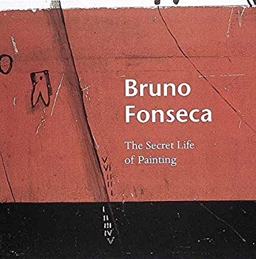 Bruno Fonseca: The Secret Life of Painting 9780789206336