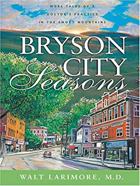 Bryson City Seasons: More Tales of a Doctor's Practice in the Smoky Mountains 9780786283965