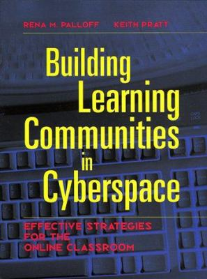 Building Learning Communities in Cyberspace: Effective Strategies for the Online Classroom 9780787944605