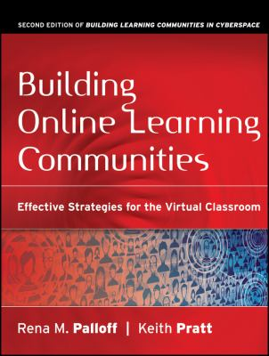 Building Online Learning Communities: Effective Strategies for the Virtual Classroom 9780787988258