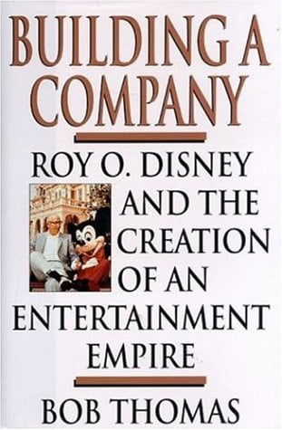 Building a Company - Thomas, Bob / Disney, Roy E.