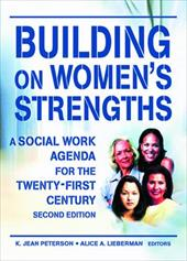 Building on Women's Strengths: A Social Work Agenda for the Twenty-First Century, Second Edition