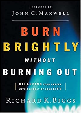 Burn Brightly Without Burning Out: Balancing Your Career with the Rest of Your Life 9780785265139